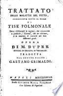 Trattato delle malattie del petto, conosciute sotto il nome di tise polmonale ... opera di M. Dupre ... tradotta dal Dottor fisico Gaetano Grimaldi