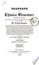 Trattato di chimica elementare estesamente applicata alla medicina, alla farmacia, all'agricoltura, alla mineralogia, ed alle arti di Filippo Cassola