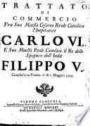 Trattato di commercio fra sua maestà cesarea reale cattolica l'imperatore Carlo 6. e sua maestà reale cattolica il re delle Spagne e dell'Indie Filippo 5. concluso in Vienna il dì 1 maggio, 1725
