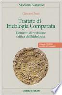 Trattato di iridologia comparata. Elementi di revisione critica dell'iridologia. Con CD-ROM