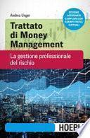 Trattato di money management. La gestione professionale del rischio