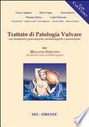 Trattato di patologia vulvare. Con competenze ginecologiche, dermatologiche e psicologiche