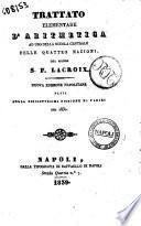 Trattato elementare d'aritmetica ad uso della scuola centrale delle quattro nazioni [di] S. F. Lacroix