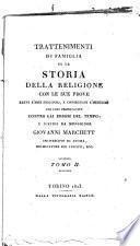 Trattenimenti di famiglia su la storia della religione con le sue prove ... distesi da monsignor Giovanni Marchetti arcivescovo di Ancira ... Tomo 1. (-2.)