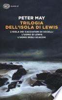 Trilogia dell'isola di Lewis: L'isola dei cacciatori d'uccelli-L'uomo di Lewis-L'uomo degli scacchi