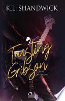 Trusting Gibson. Last score. Ediz. italiana