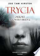 Trycia. Orrore a Tower's Bridge