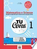 Tu conti. Matematica e scienze. Quaderno operativo per trascorrere le vacanze estive. Per la Scuola media