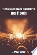 Tutte Le Canzoni Più Brutte Dei Pooh: Libro E Regalo Divertente Per Fan del Gruppo. Tutte Le Canzoni Della Band Sono Stupende, Per Cui All'interno C'è