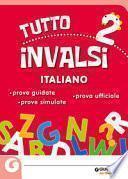 Tuttoinvalsi italiano 2019. Per la 2ª classe elementare