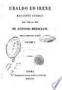 Ubaldo ed Irene racconti storici dal 1790 al 1814 di Antonio Bresciani