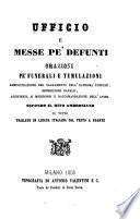 Ufficio e messe pe defunti orazioni pe'funerali e tumulazioni (etc.) secondo il rito Ambrosiano. Il tutto traslato in lingua italiana col teste a Fronte