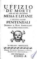 Uffizio de morti con le sue antifone messa e litanie, i sette salmi penitenziali, secondo il rito Ambrosiano ed altre orazioni