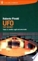 UFO. Top secret. Tutta la verità sugli extraterrestri