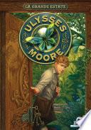 Ulysses Moore - 18. La grande estate