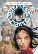 Ulysses Moore - 7. La città nascosta