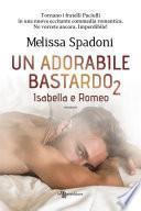 Un adorabile bastardo 2 – Isabella e Romeo
