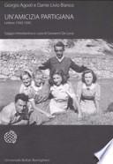 Un'amicizia partigiana. Lettere 1943-1945