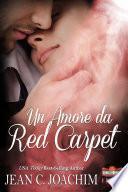 Un Amore da Red Carpet (Hollywood Hearts (Edizione Italiana), #2)