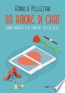 Un amore di chat. Guida pratica per cadere nella rete