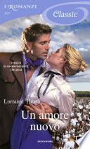 Un amore nuovo (I Romanzi Classic)