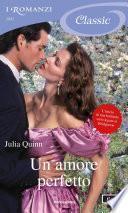 Un amore perfetto (I Romanzi Classic)