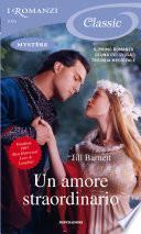 Un amore straordinario (Romanzi Classic)