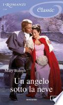 Un angelo sotto la neve (I Romanzi Classic)