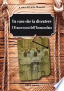 Un caso che fa discutere: i Francescani dell'Immacolata
