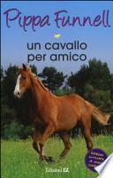 Un cavallo per amico. Storie di cavalli