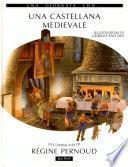 Un día en la vida de-- una castellana medieval en compañía de Régine Pernoud