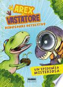 Un'epidemia misteriosa. Arex & Vastatore, dinosauri detective