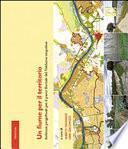 Un fiume per il territorio. Indirizzi progettuali per il parco fluviale del Valdarno empolese