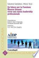 Un futuro per la Funzione Risorse Umane: verso una nuova leadership professionale