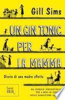 Un gin tonic per la mamma