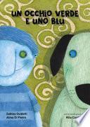 Un occhio verde e uno blu. Ediz. a colori