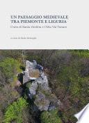 Un paesaggio medievale tra Piemonte e Liguria. Il sito di Santa Giulitta e l'Alta Val Tanaro