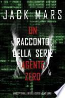 Un racconto della serie Agente Zero (Uno spy thriller della serie Agente Zero)