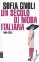 Un secolo di moda italiana, 1900-2000
