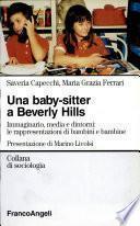Una baby sitter a Beverly Hills. Immaginario, media e dintorni: rappresentazioni e progetti di bambini e bambine