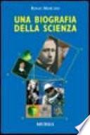 Una biografia della scienza