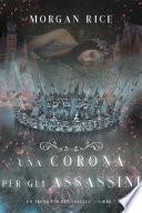 Una Corona Per Gli Assassini (Un trono per due sorelle—Libro Sette)