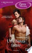 Una danza fatale (I Romanzi Extra Passion)