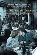 Una lunga vita da idealista