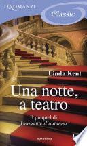Una notte, a teatro (I Romanzi Classic)