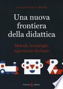 Una nuova frontiera della didattica. Metodi, tecnologie, esperienze italiane