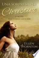 Una sorpresa per Christine e altri racconti leggeri