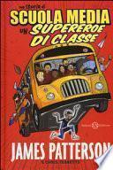 Una storia di scuola media. Un supereroe di classe