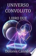 UNIVERSO CONVOLUTO LIBRO DUE