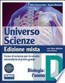 Universo scienze. Tomo D: Biologia-l'uomo. Con espansione online. Per la Scuola media